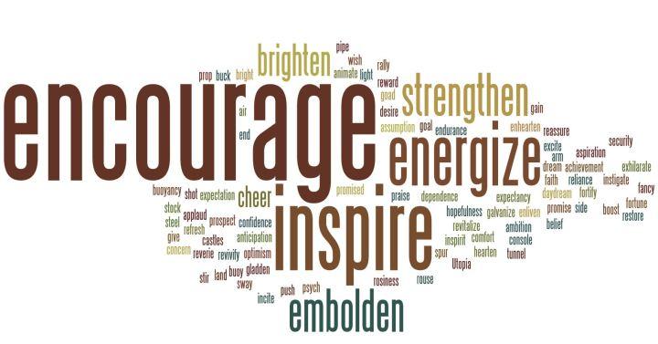 Encourage NOT Discourage!